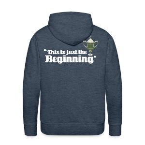 This is Just the Beginning - Men's Premium Hoodie