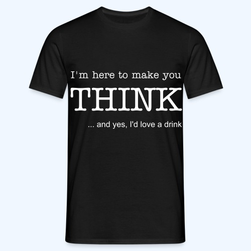 Here to make you think - Men's T-Shirt