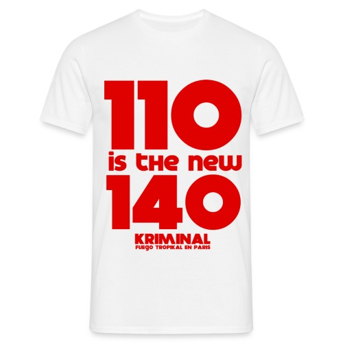 110 is the new 140 - T-shirt Homme