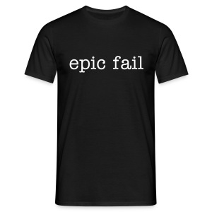 Men's Classic epic fail T white text - Men's T-Shirt