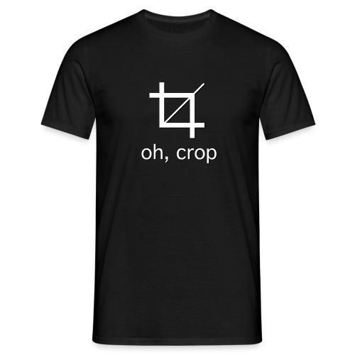 oh, crop - Maglietta da uomo