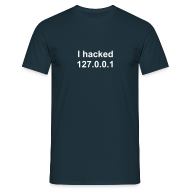 T-Shirts ~ Men's T-Shirt ~ I hacked 127.0.0.1
