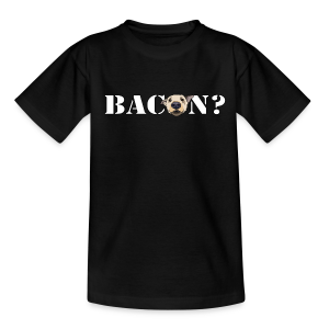 BACON? - Teenage T-shirt