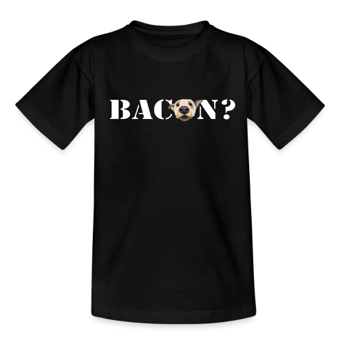 BACON? - Teenage T-Shirt