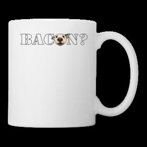 BACON? - Mug