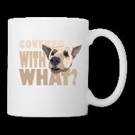 Mugs & Drinkware ~ Mug ~ COVERED IT