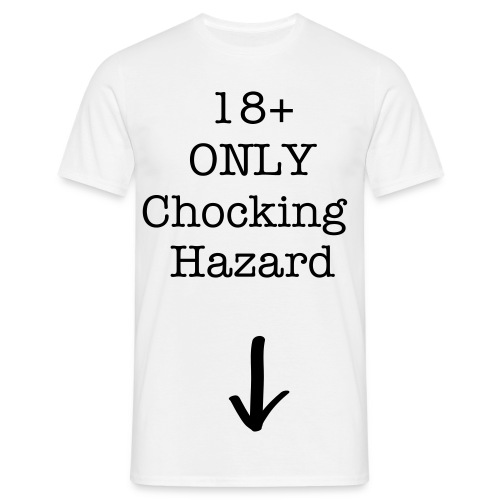 Chocking Hazard - Men's T-Shirt
