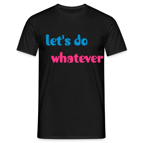 The Whatevers-Let's Do Whatever T Shirt - Men's T-Shirt