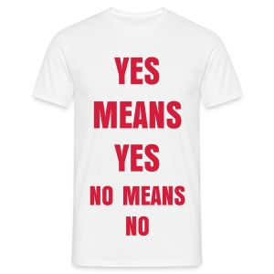 Yes Means Yes No Means No - Men's T-Shirt