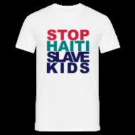 T-Shirts ~ Männer T-Shirt ~ Mann T-Shirt Stop haiti slave kids 02© by kally ART®