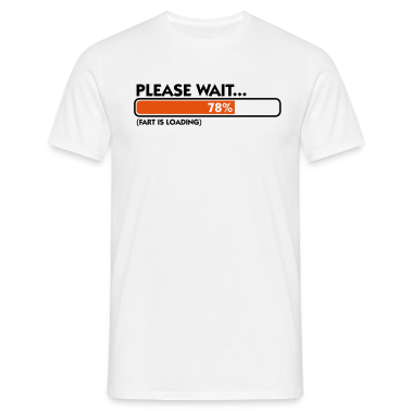Fart Is Loading (2c)++ T-Shirts