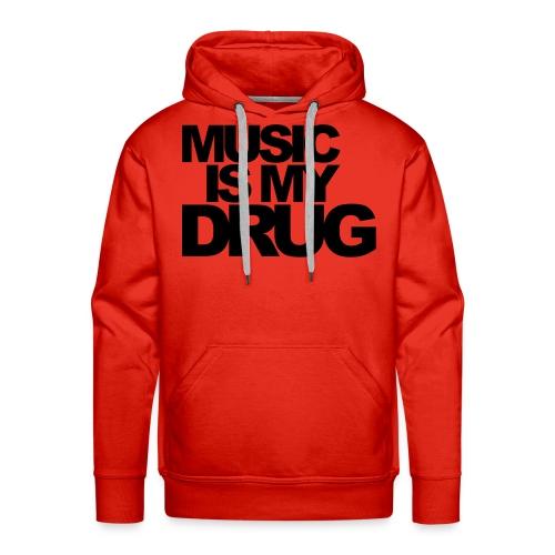 Music Is My Drug - Männer Premium Hoodie