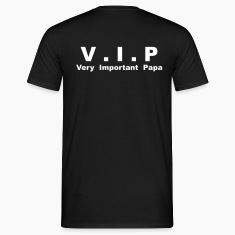 T-shirt Classique Homme V.I.P - Very Important Papa