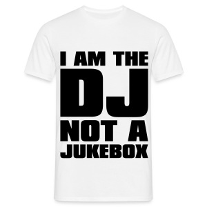 *MENS T-shirt* I am the DJ..... - Men's T-Shirt