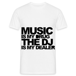 *MENS T-shirt* Music is my drug..... - Men's T-Shirt