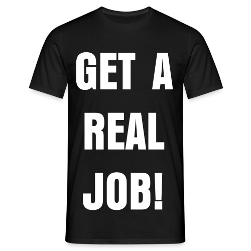 Angry Craig GET A REAL JOB T-Shirt - Men's T-Shirt