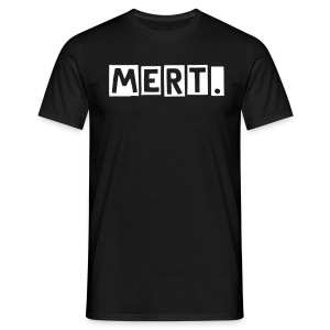 Be a mert. - Men's T-Shirt