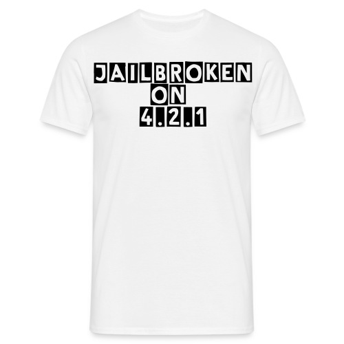 Jailbroken on 4.2.1  - Men's T-Shirt