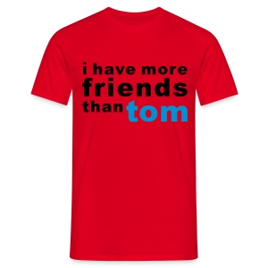 i have more friends than tom tee  - Men's T-Shirt