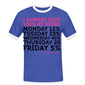 ALWAYS GIVE 100% AT WORK TEE - Men's Ringer Shirt