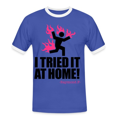 I TRIED IT AT HOME TEE - Men's Ringer Shirt