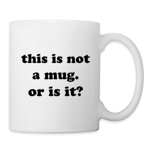 this is not a mug... - Mug