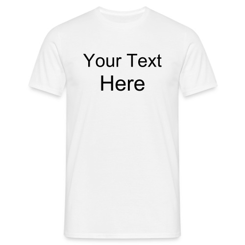 Make Your Own (Black on White) - Men's T-Shirt