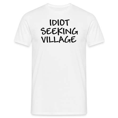 Idiot Seeking - Mannen T-shirt