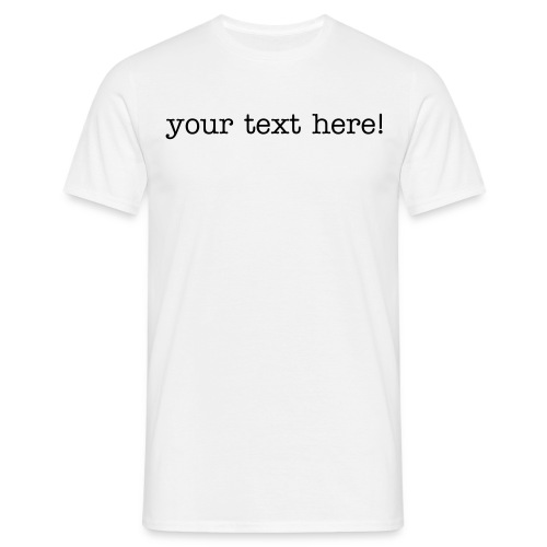 mens your text here - Men's T-Shirt