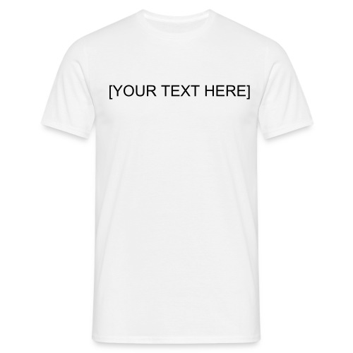 our Text Here - Men's T-Shirt