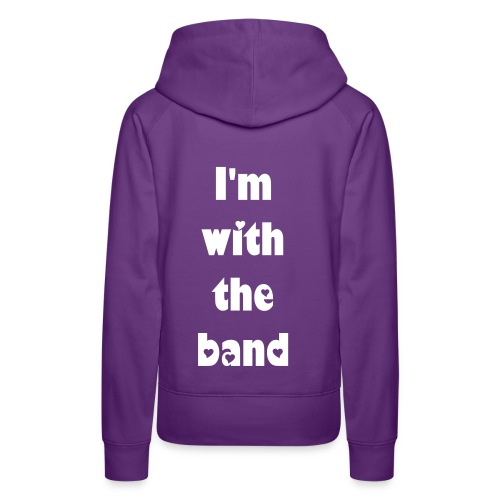 Bronagh And Amber, I'm With The Band! - Women's Premium Hoodie
