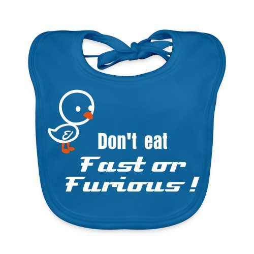 Don't eat Fast or Furious ! - Baby Organic Bib