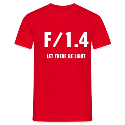 F/1.4 - LET THERE BE LIGHT - Männer T-Shirt