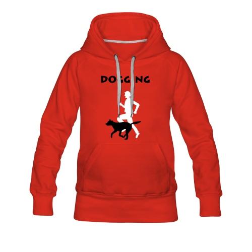 Dogging - Frauen Premium Hoodie