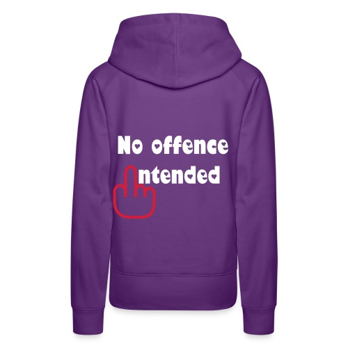 no offence intender for me and amber:)  - Women's Premium Hoodie