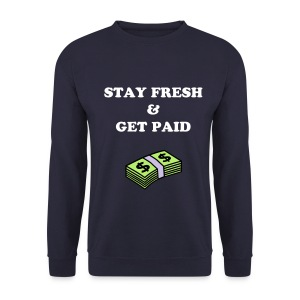 Mens 'STAY FRESH AND GET PAID' JUMPER - Men's Sweatshirt