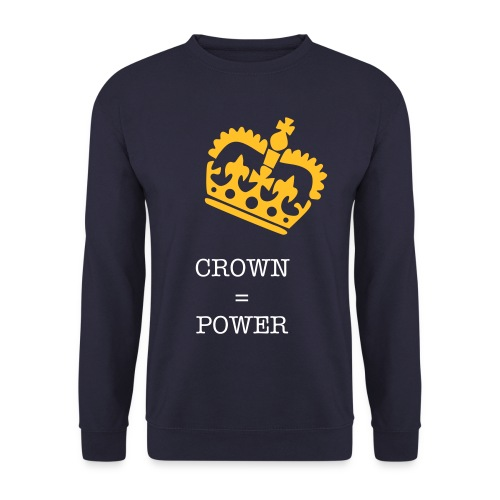 Mens 'CROWN = POWER' JUMPER - Men's Sweatshirt