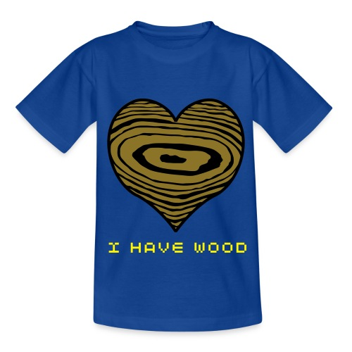 Jaffa I Have Wood Kids t-shirt - Teenage T-Shirt