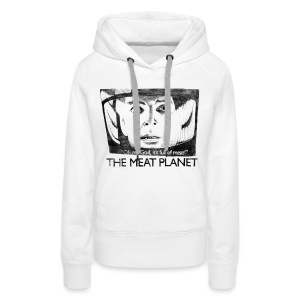 ...It's full of meat! Women's Hoodie - Women's Premium Hoodie