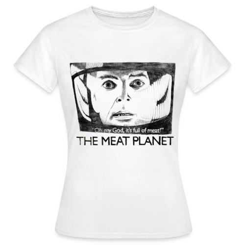 ...It's full of meat! T-shirt - Women's T-Shirt