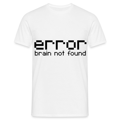 Error brain not found - Men's T-Shirt