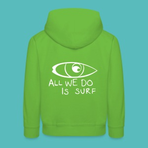 All we do is surf; kids edition - Kinder Premium Hoodie