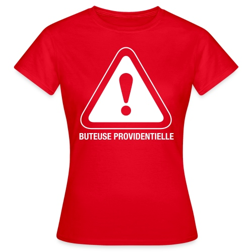 Attention buteuse providentielle - T-shirt Femme