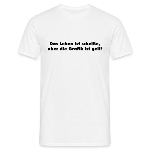 T-Shirt Das Leben... - Männer T-Shirt