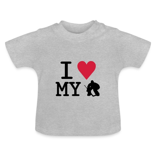 'I Love My Goalie' Baby T-Shirt - Baby T-Shirt