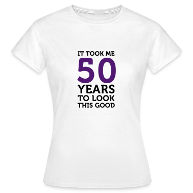 50 Years To Look Good 1 (2c)++ T-Shirts