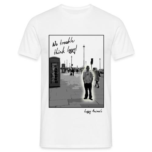 No trouble! - Männer T-Shirt
