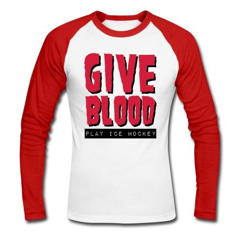 'Give Blood Play Ice Hockey' Men's Baseball Long Sleeve Shirt - Men's Long Sleeve Baseball T-Shirt