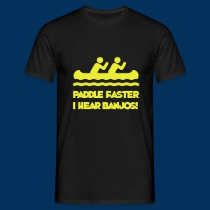 Paddle Faster, I hear banjos! - Men's T-Shirt