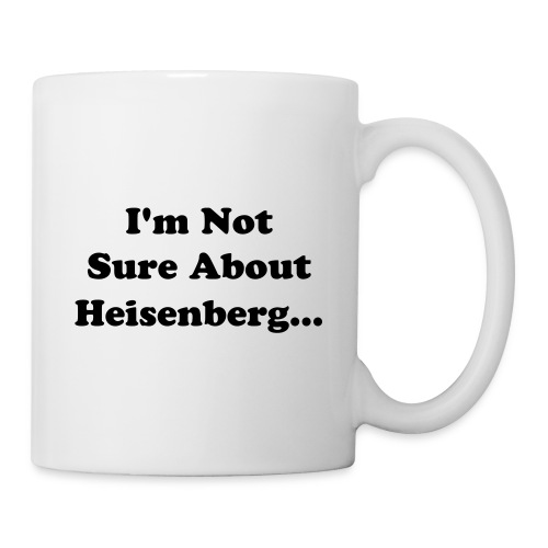 I'm Not Sure About Heisenberg... - Mug